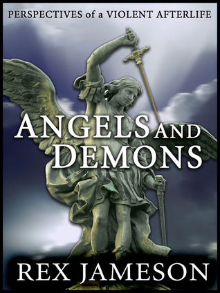 Angels and Demons: Perspectives of a Violent Afterlife (Perspectives of ...)