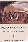 Pennsylvania Seed of a Nation