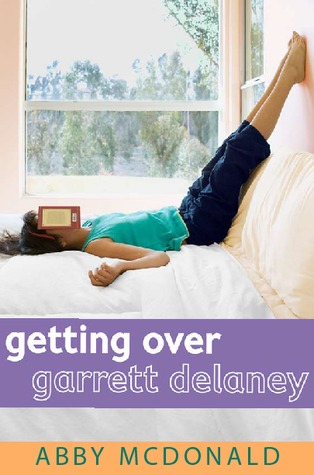 Getting Over Garrett Delaney by Abby McDonald