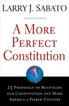 A More Perfect Constitution: 23 Proposals to Revitalize Our Constitution and Make America a Fairer Country