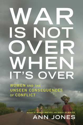 War Is Not Over When It's Over: Women and the Consequences of Conflict
