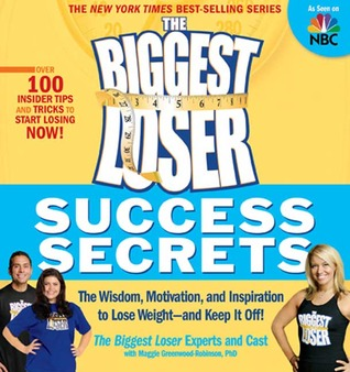 The Biggest Loser Success Secrets by Maggie Greenwood-Robinson