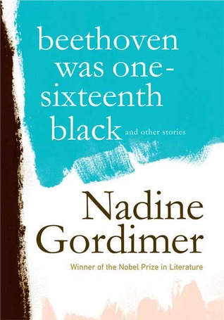 Beethoven Was One-Sixteenth Black and Other Stories by Nadine Gordimer