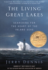 The Living Great Lakes: Searching for the Heart of the Inland Seas