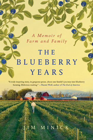 The Blueberry Years: A Memoir of Farm and Family