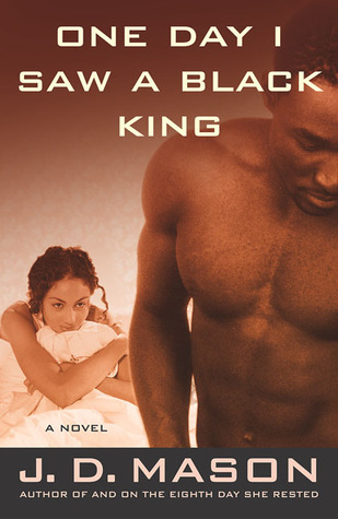 One Day I Saw a Black King by J.D. Mason