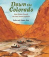 Down the Colorado: John Wesley Powell, the One-Armed Explorer