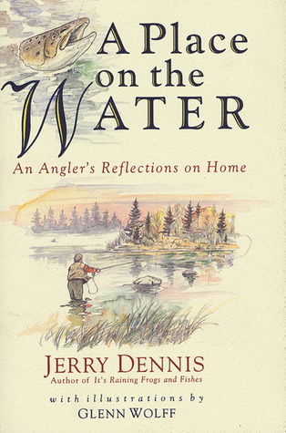 A Place on the  Water by Jerry Dennis