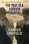 The Past Is a Foreign Country: A Thriller