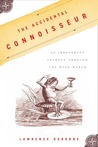 The Accidental Connoisseur: An Irreverent Journey Through the Wine World