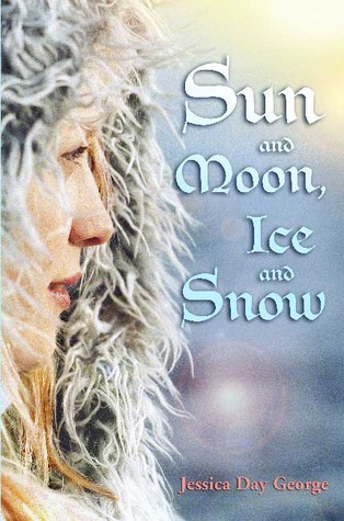 Sun and Moon, Ice and Snow by Jessica Day George