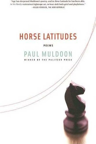 Horse Latitudes by Paul Muldoon