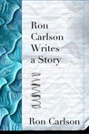 Ron Carlson Writes a Story