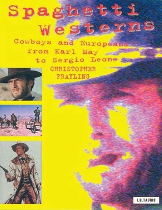 Spaghetti Westerns by Christopher Frayling