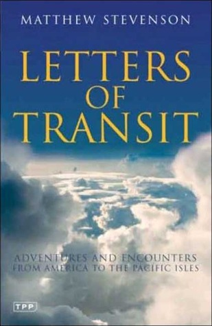 Letters of Transit: Adventures and Encounters from America to the Pacific Isles