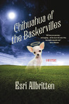 Chihuahua of the Baskervilles (Gigi Chihuahua Mystery #1)
