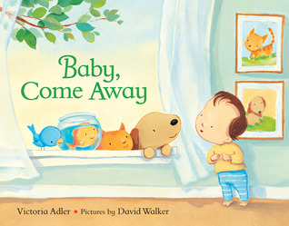 Baby, Come Away by Victoria Adler
