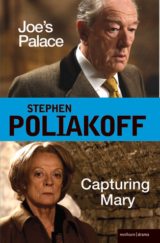 Joe's Palace & Capturing Mary by Stephen Poliakoff