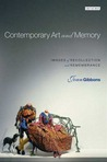 Contemporary Art and Memory: Images of Recollection and Remembrance