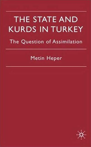 State and Kurds in Turkey: The Question of Assimilation
