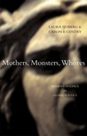 Mothers, Monsters, Whores: Women's Violence in Global Politics