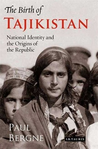 The Birth of Tajikistan: National Identity and the Origins of the Republic