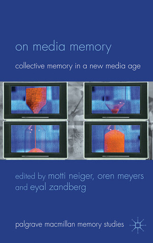 On Media Memory: Collective Memory in a New Media Age