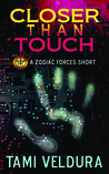 Closer Than Touch (Zodiac Forces, #1)