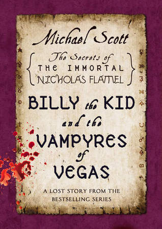 Billy the Kid and the Vampyres of Vegas (The Secrets of the Immortal Nicholas Flamel #5.5)
