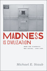Madness Is Civilization: When the Diagnosis Was Social, 1948-1980