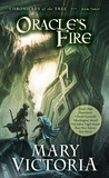 Oracle's Fire (Chronicles of the Tree, #3)