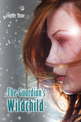 The Guardian's Wildchild by Feather Stone