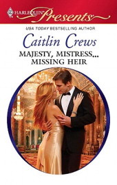 Majesty, Mistress...Missing Heir by Caitlin Crews