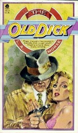 The Old Dick by L.A. Morse