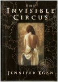 The Invisible Circus by Jennifer Egan