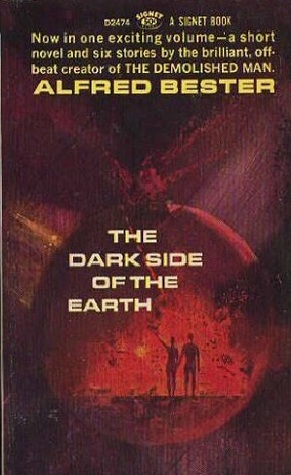 Dark Side of the Earth by Alfred Bester