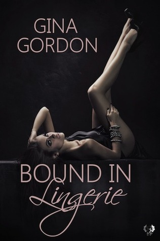 Bound in Lingerie (Bare Naked Designs, #3)