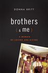 Brothers (and Me): A Memoir of Loving and Giving