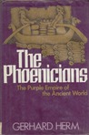 The Phoenicians: The Purple Empire Of The Ancient World