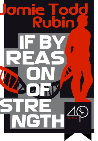 If By Reason of Strength by Jamie Todd Rubin