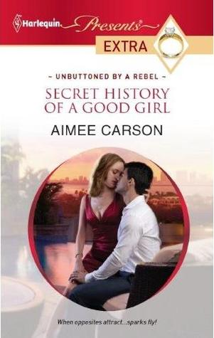 Secret History of a Good Girl by Aimee Carson