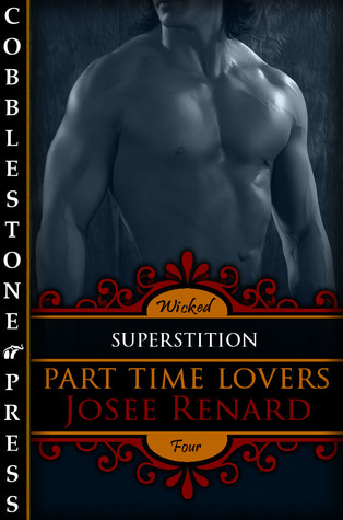 Superstition (Part Time Lovers, #4)