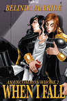 When I Fall (An Uncommon Whore, #2)