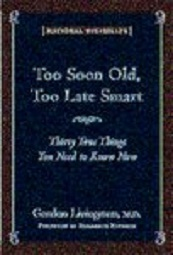 Too Soon Old, Too Late Smart by Gordon Livingston
