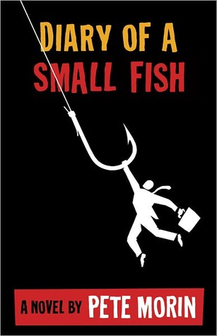 Diary of a Small Fish by Pete Morin