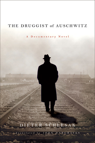 The Druggist of Auschwitz by Dieter Schlesak