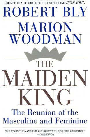The Maiden King by Robert Bly