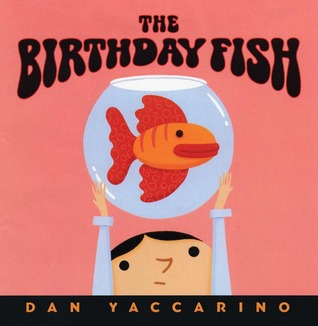 The Birthday Fish by Dan Yaccarino