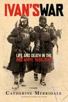 Ivan's War: Life and Death in the Red Army, 1939-1945