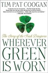 Wherever Green is Worn: The Story of the Irish Diaspora
